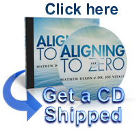 Buy Align to Zero cd by Joe Vitale and Mathew Dixon